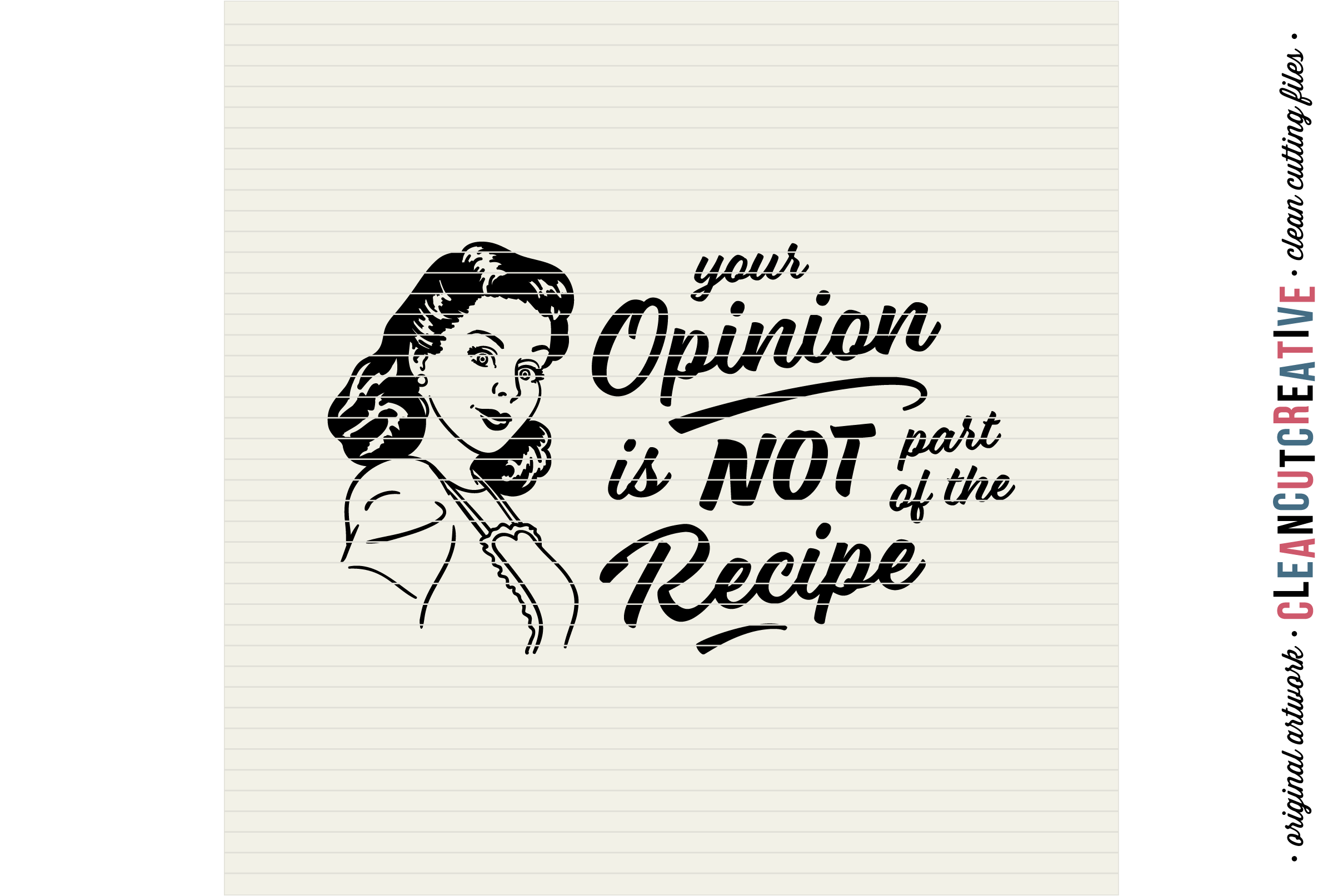 YOUR OPINION IS NOT PART OF THE RECIPE! Funny Kitchen quote example image 2