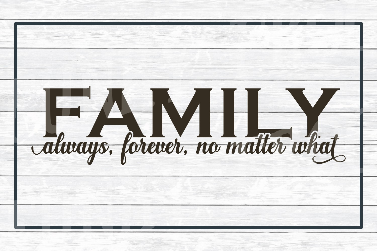Family Always, Forever, No Matter What - Inspirational SVG example image 3
