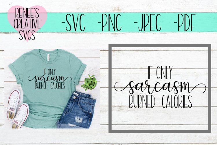 If only sarcasm burned calories | Humor | SVG Cutting File example image 1