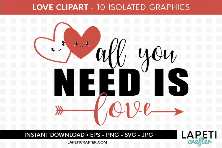 Valentines Day clip art, all you need is love svg, eps, png example image 2