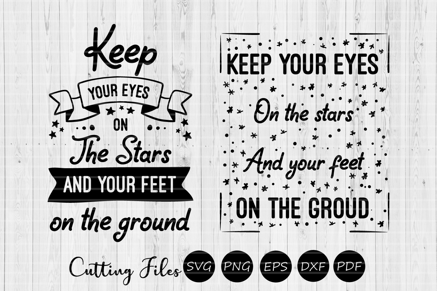 Keep your eyes on the stars  SVG cut file   Motivation   example image 1
