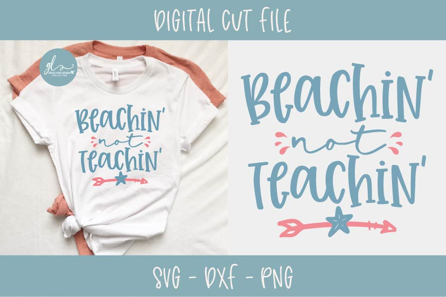 Beachin' Not Teachin' - Summer/Teacher SVG Cut File example image 1
