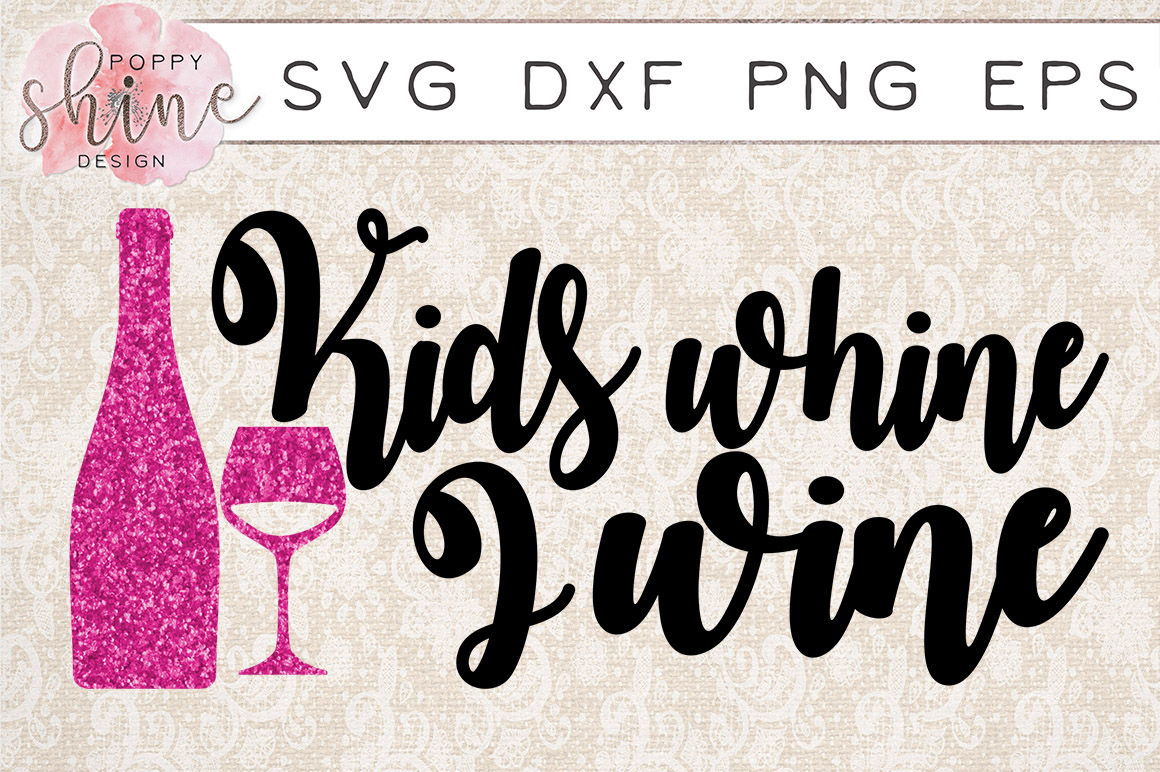 Kids Whine I Wine SVG PNG EPS DXF Cutting Files example image 1