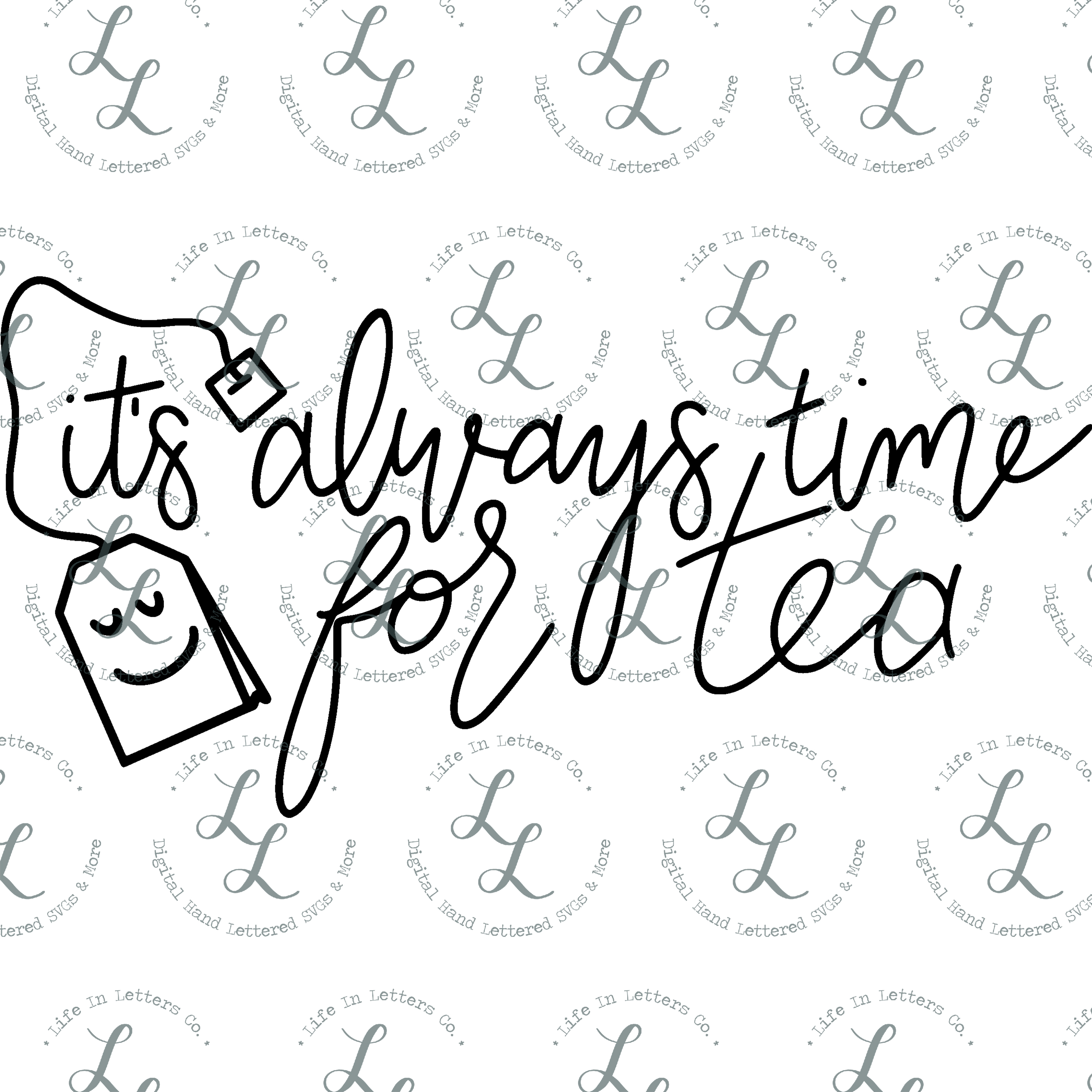 It's Always Time For Tea- Cut File, SVG, PNG, EPS, DXF example image 2