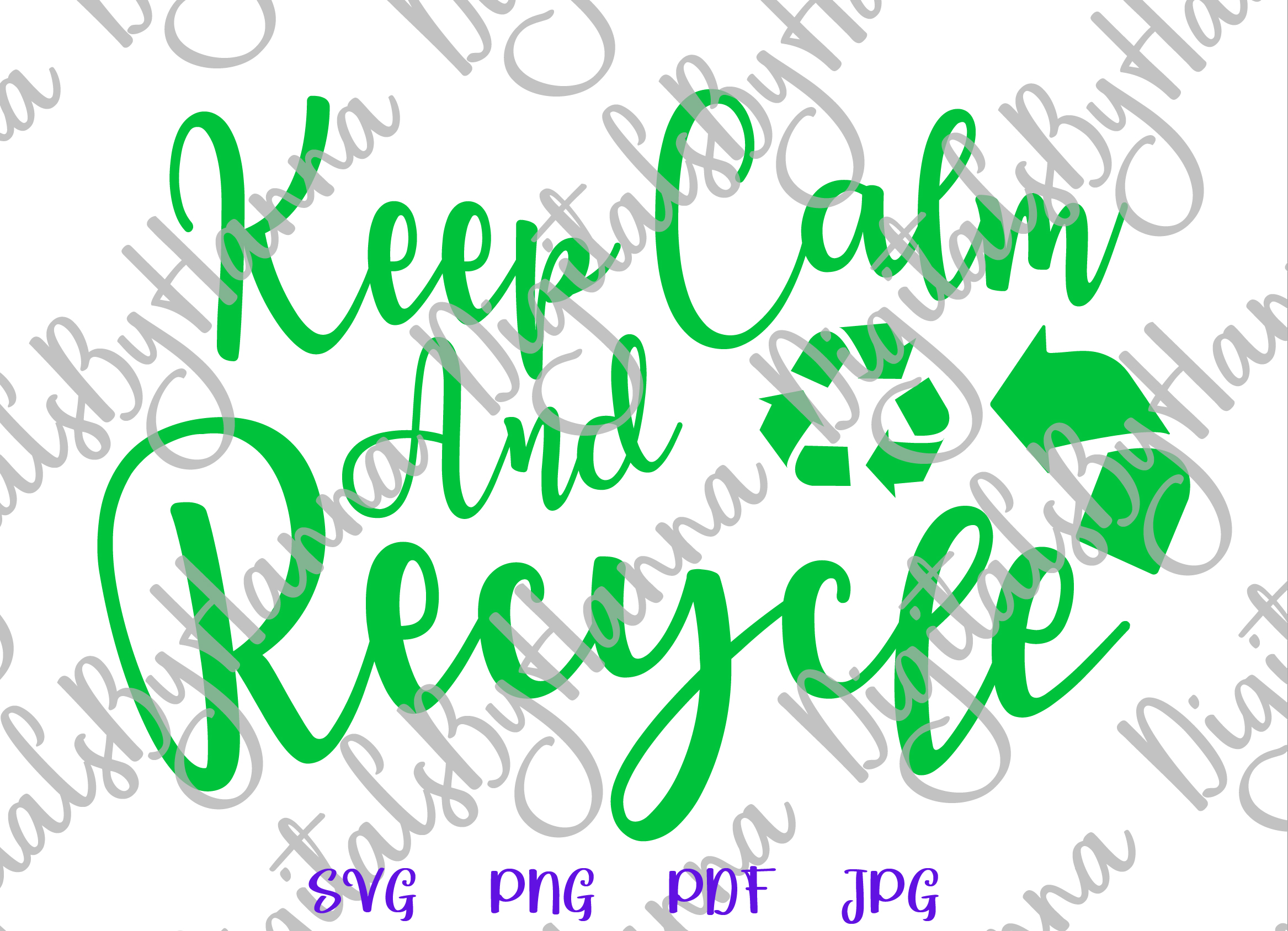 Keep Calm and Recycle Environment Motto Print & Cut PNG SVG example image 4