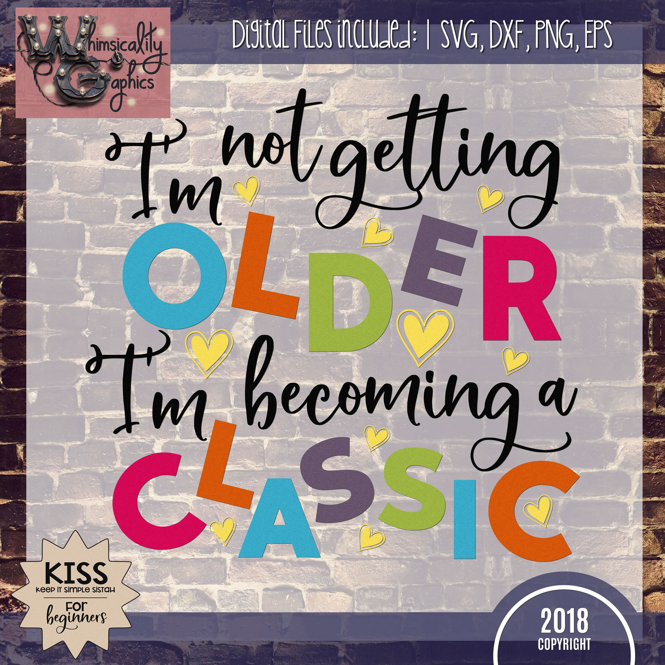 I'm Not Getting Older I'm Becoming A Classic SVG DXF PNG JPG example image 2