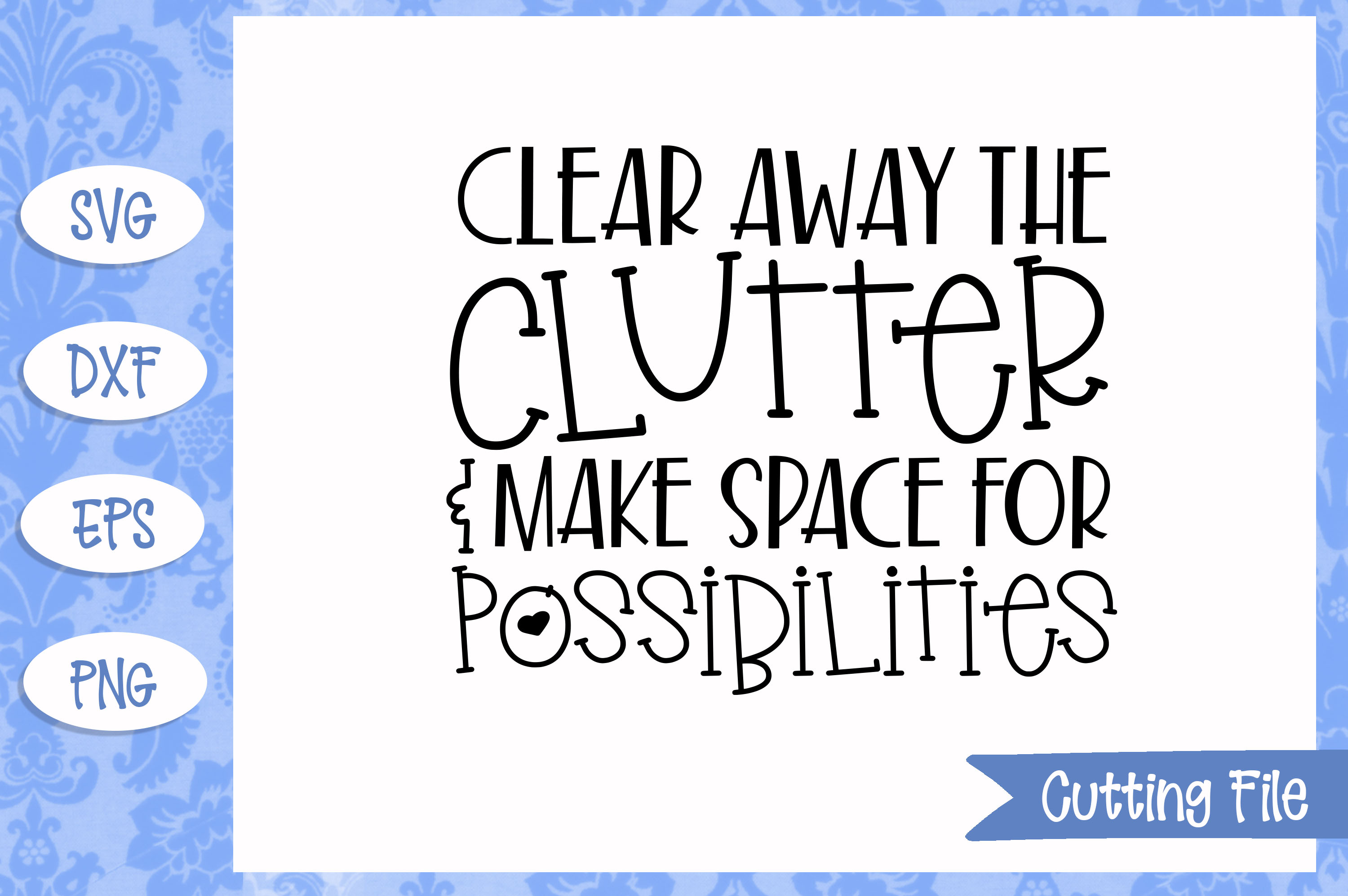 Clear away the clutter SVG file example image 1