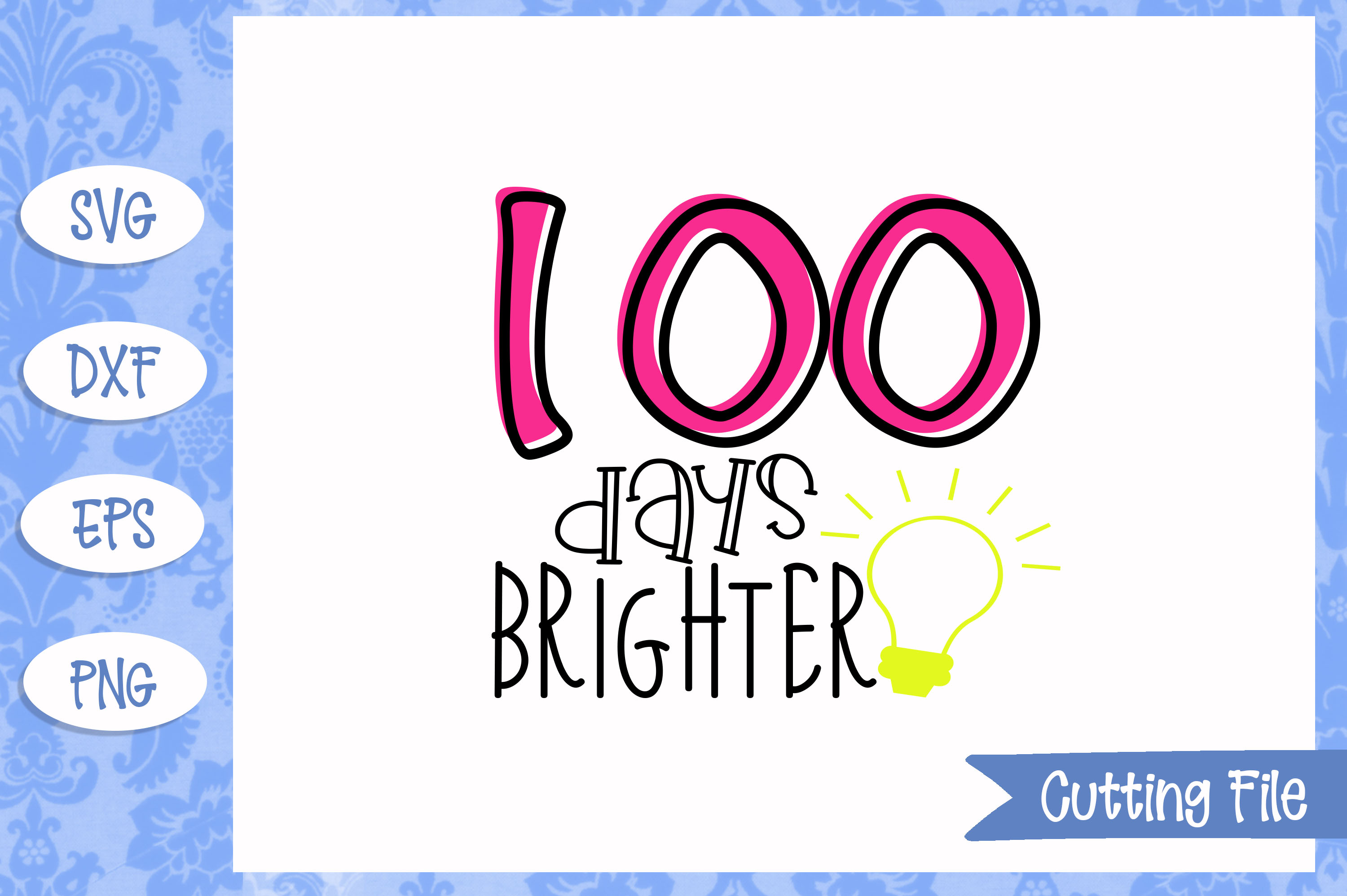 100 days brighter SVG File example image 1
