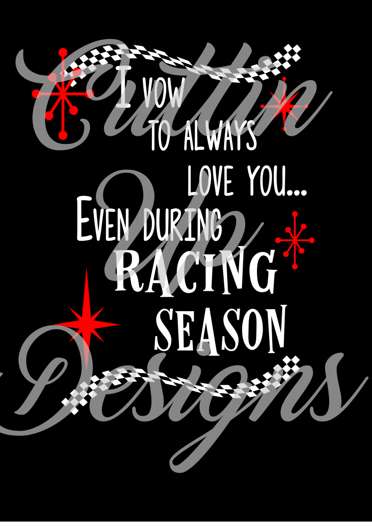 I Vow to Always Love You Even During Racing Season SVG Cutting File example image 1