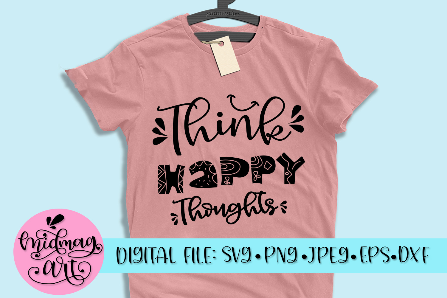Think happy thoughts svg, png, jpeg, eps and dxf example image 1