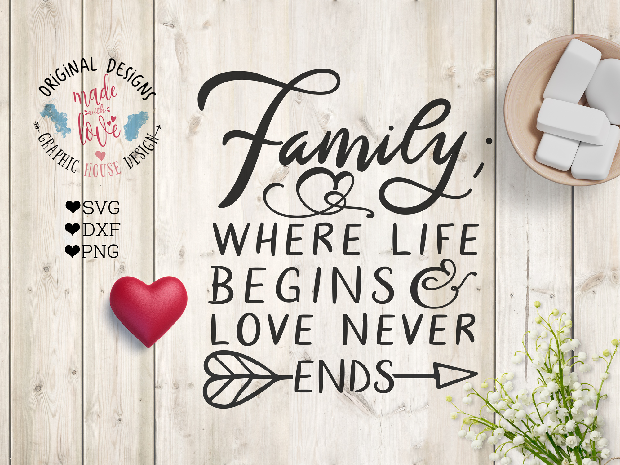 Download Family where Life begins and Love never Ends Cut File (SVG ...