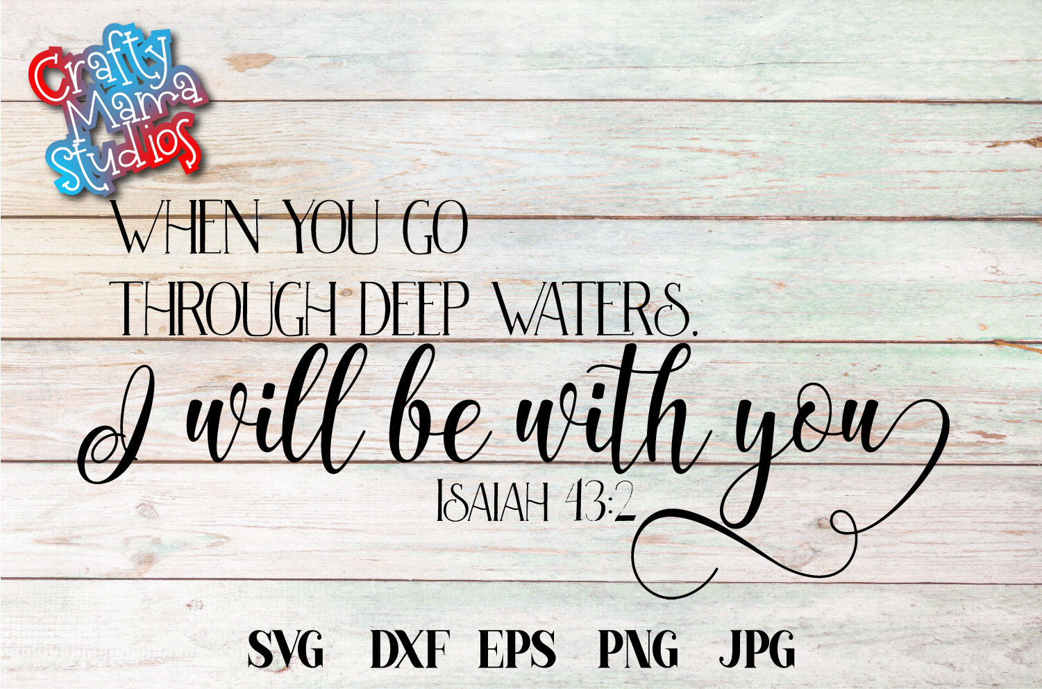 When You Go Through Deep Waters SVG, Isaiah 43 2 Sublimation example image 2
