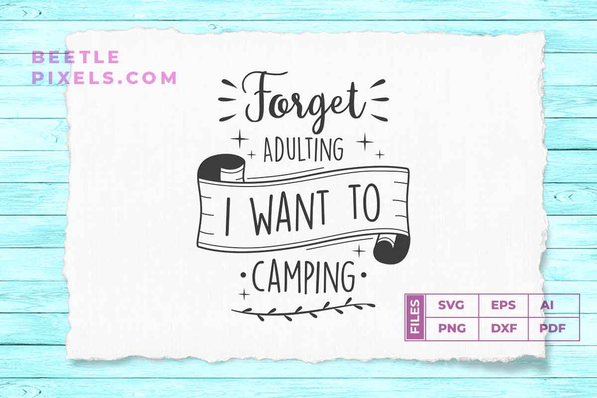forget adulting i want to camping example image 1