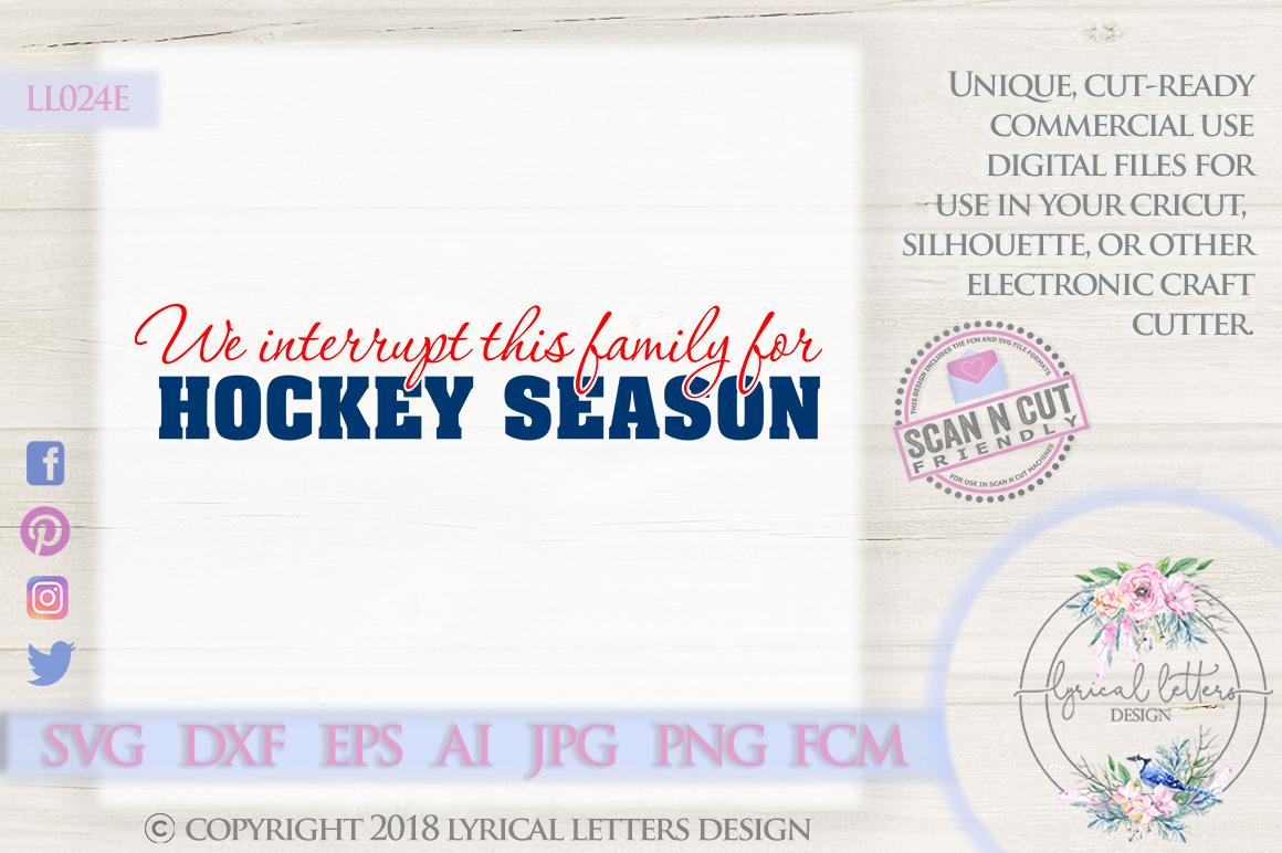 We Interrupt This Family Hockey Season SVG DXF LL024E example image 1