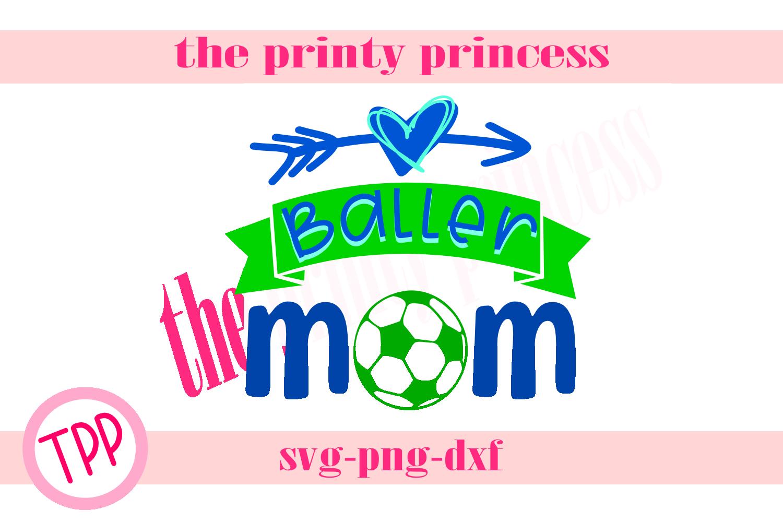 Soccer Baller Mom svg, Soccer svg Soccer design example image 1