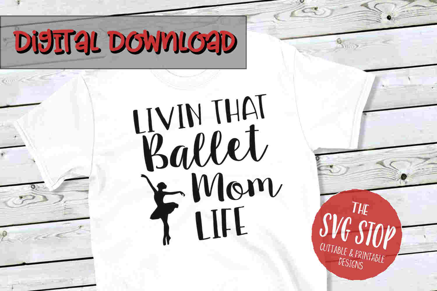 Ballet Mom Life -SVG, PNG, DXF example image 1