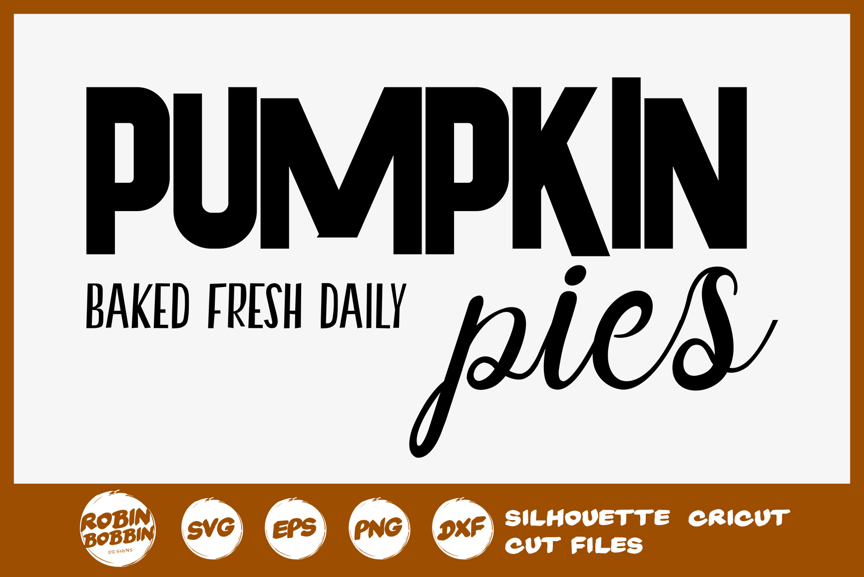 Pumpkin Pies Baked Fresh Daily SVG File - Fall Farmhouse SVG example image 1