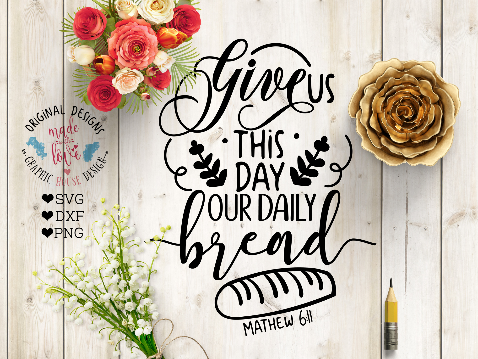 Give us this day our daily bread Cutting File (SVG, DXF, PNG) example image 1