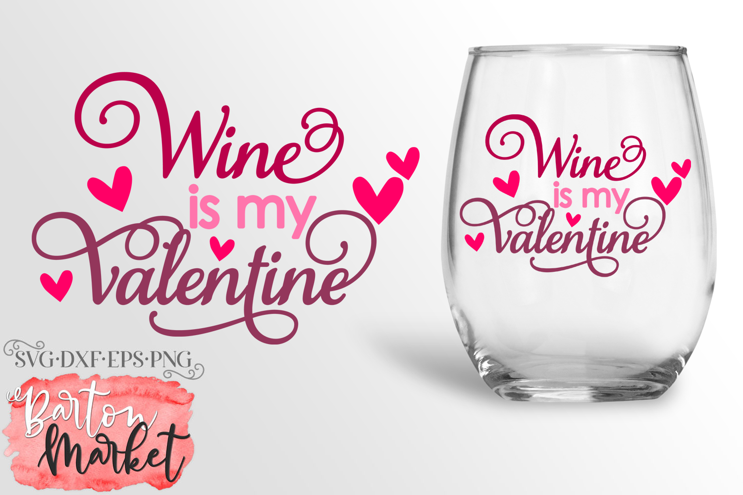 Wine Is My Valentine SVG DXF EPS PNG example image 1