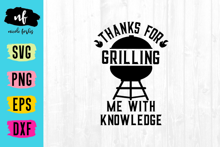 Thanks For Grilling Me With Knowledge SVG Cut File example image 1