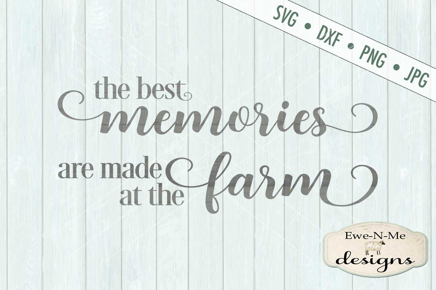 The Best Memories Are Made at the Farm SVG DXF Files example image 2