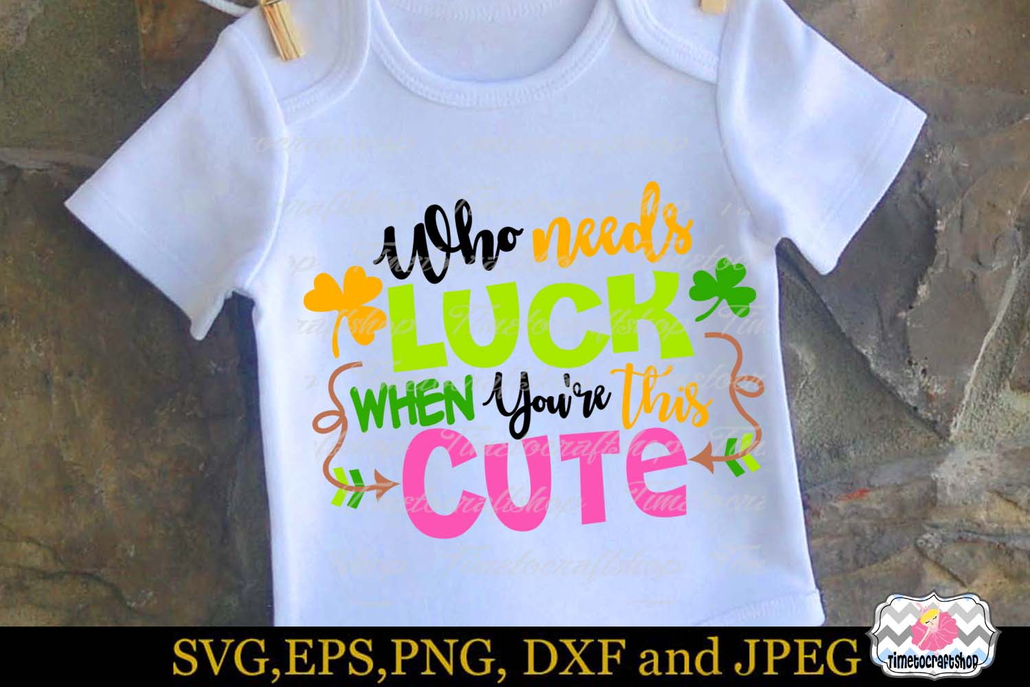 SVG, Dxf, Eps & Png Who needs Luck When You're this Cute example image 1