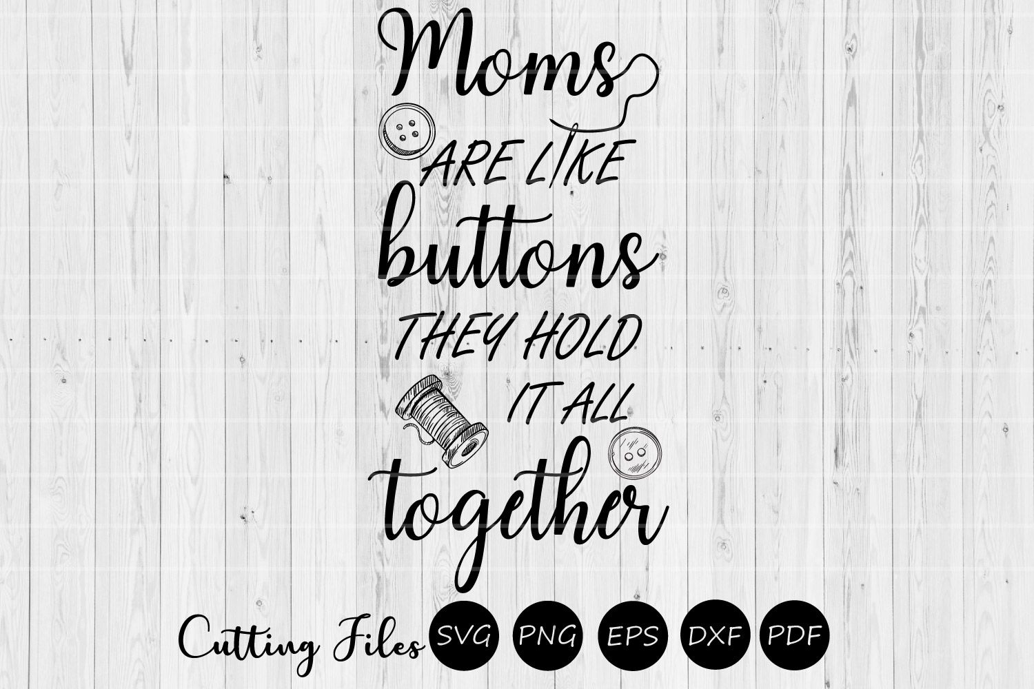 Moms are like buttons| Mothers day | SVG Cutting files | example image 1