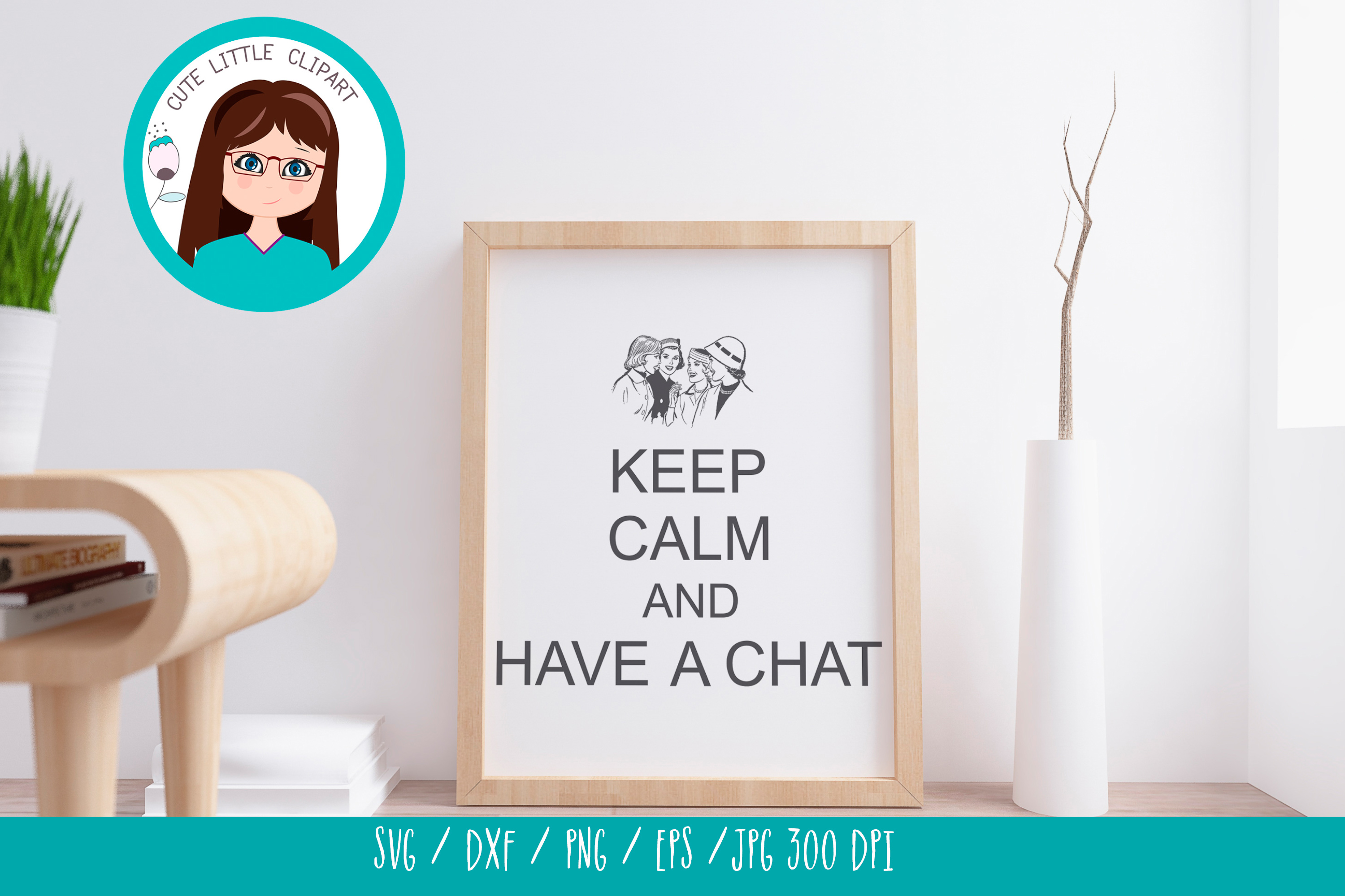 Keep Calm and have a chat svg example image 1