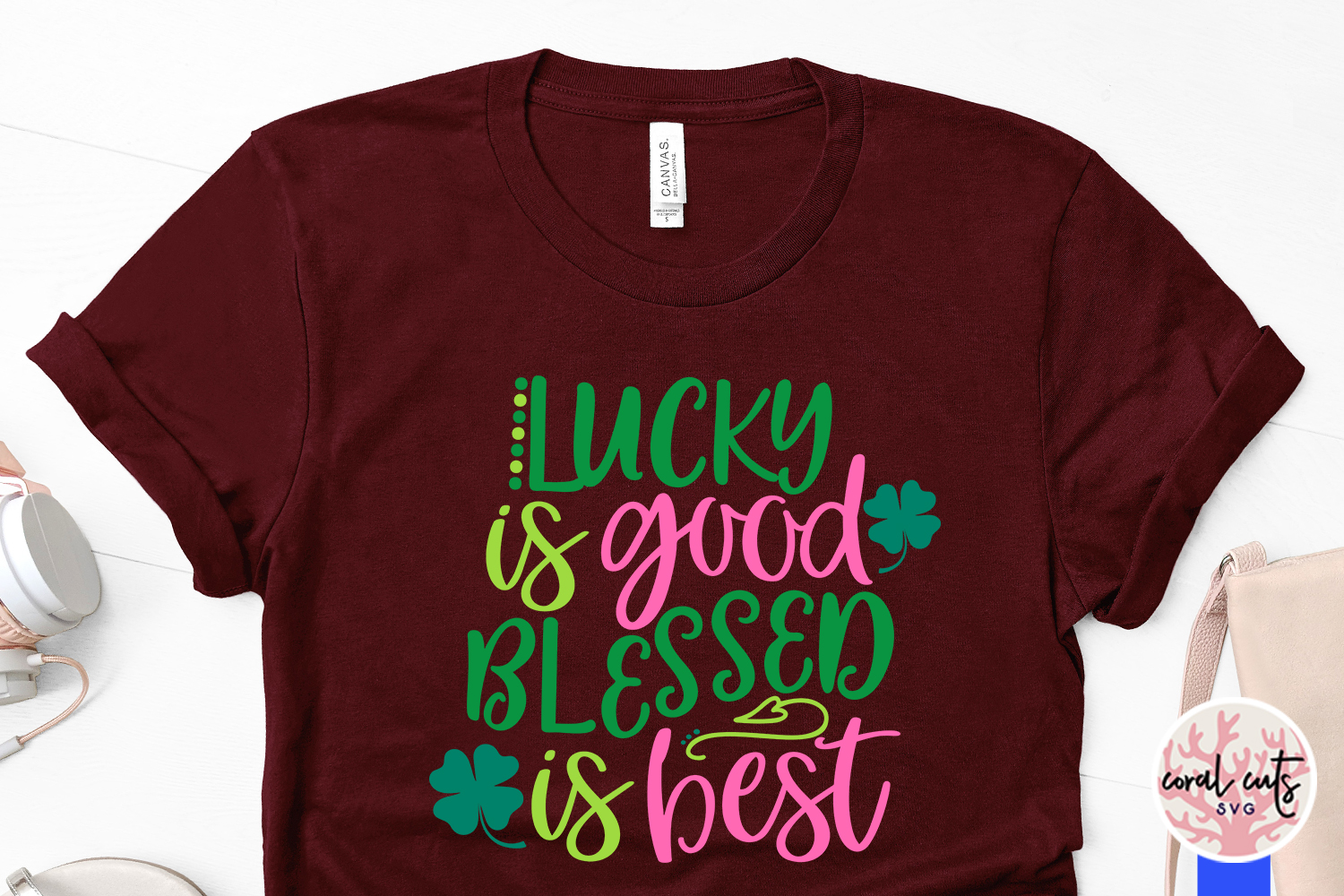 Lucky is good blessed is best - St. Patrick's Day SVG EPS example image 3