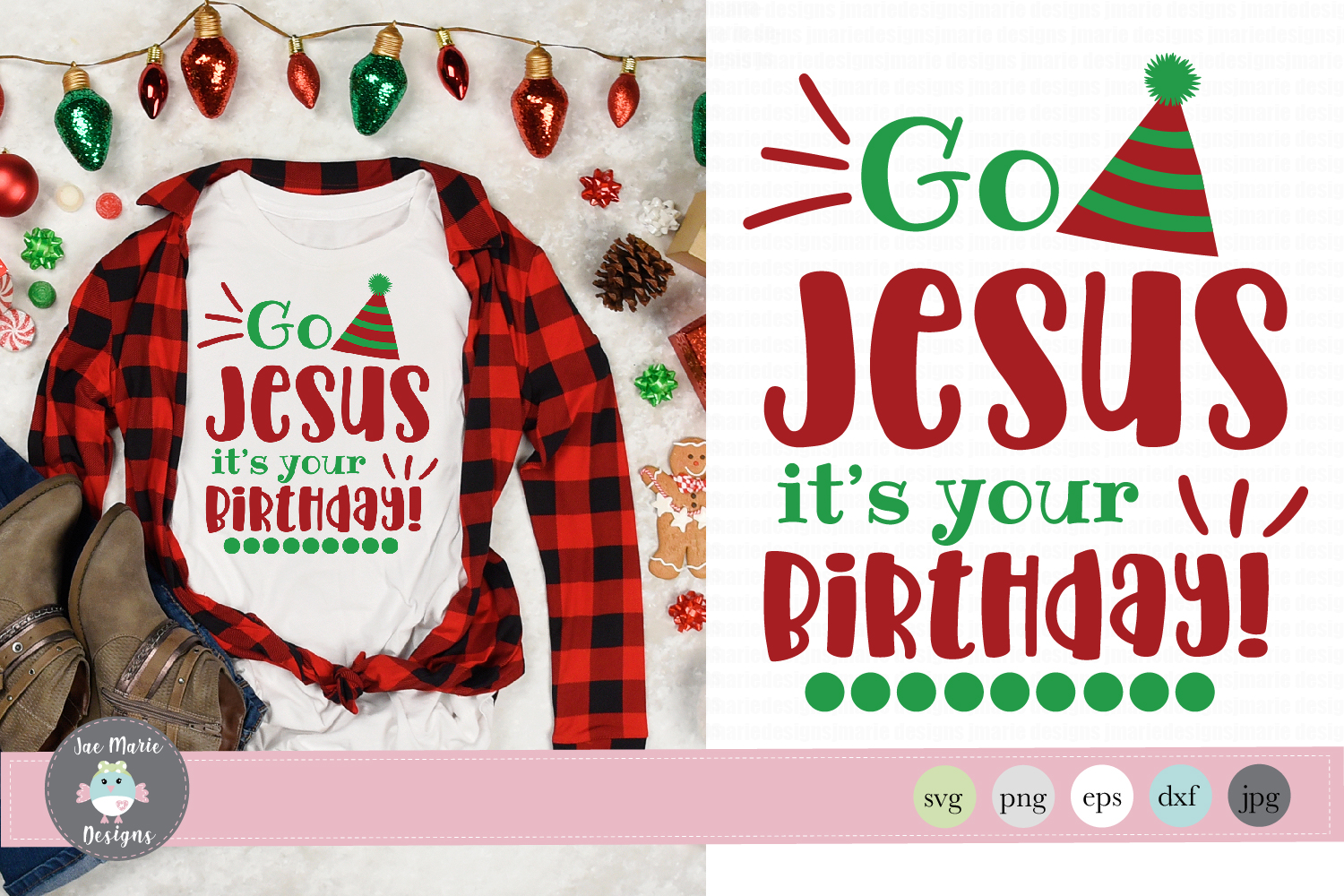 Go Jesus It's your birthday svg, christmas svg, sublimation example image 1
