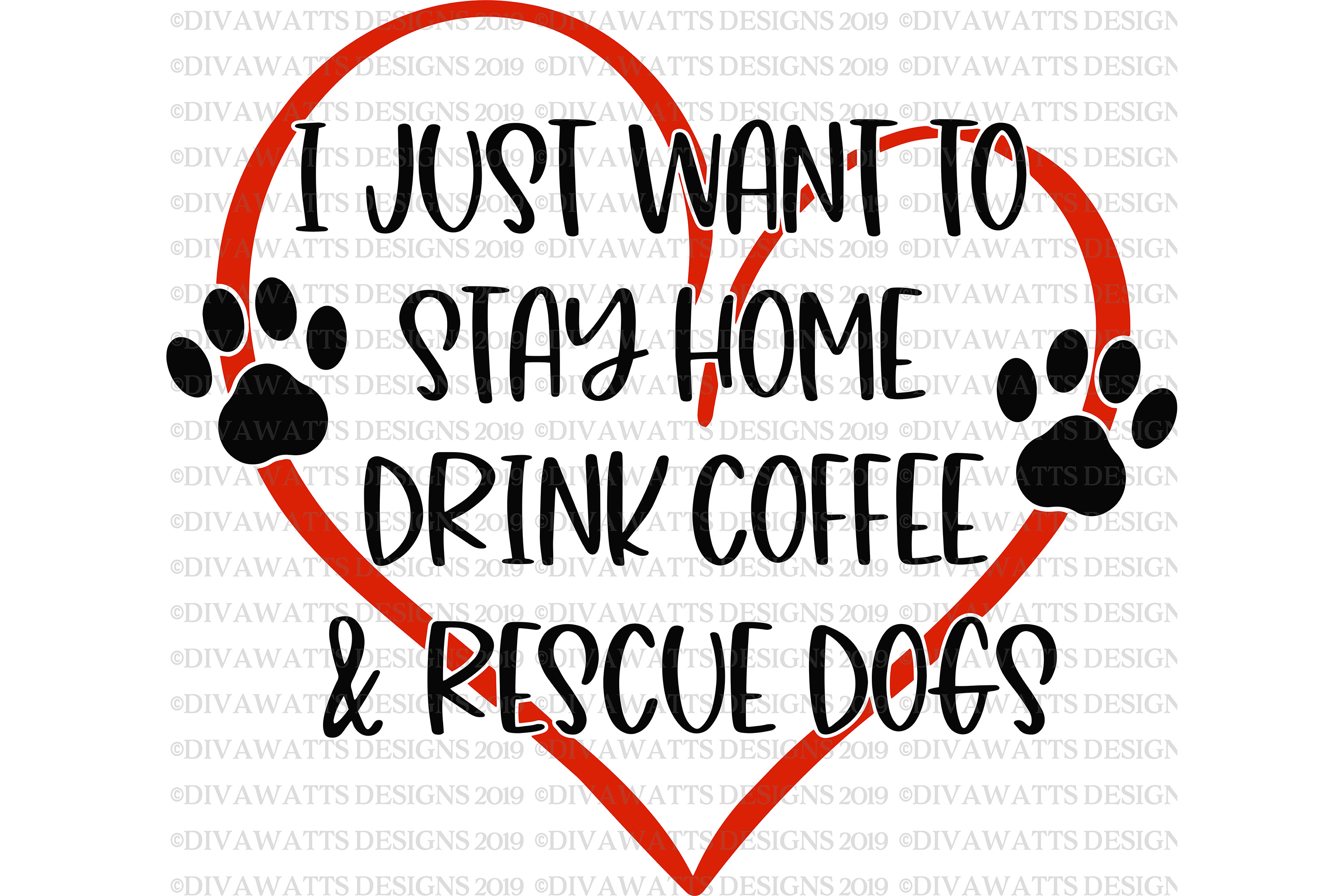 I Just Want To Stay Home Drink Coffee & Rescue Dogs SVG PNG example image 2