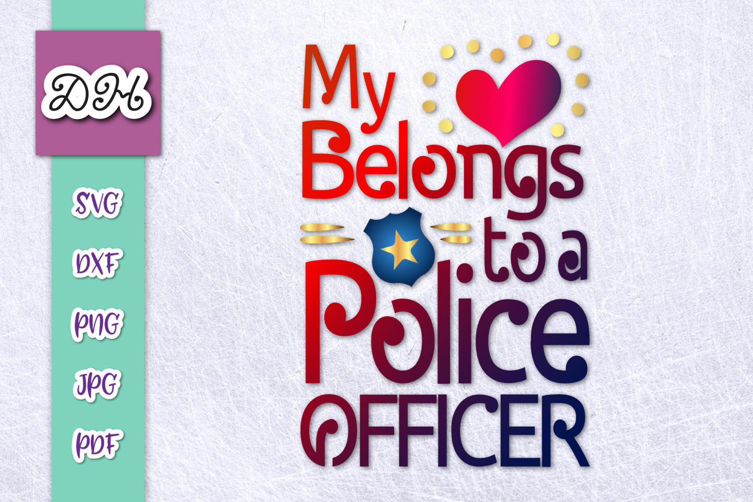 My Heart belongs to Police Officer Sign Print & Cut PNG SVG example image 1