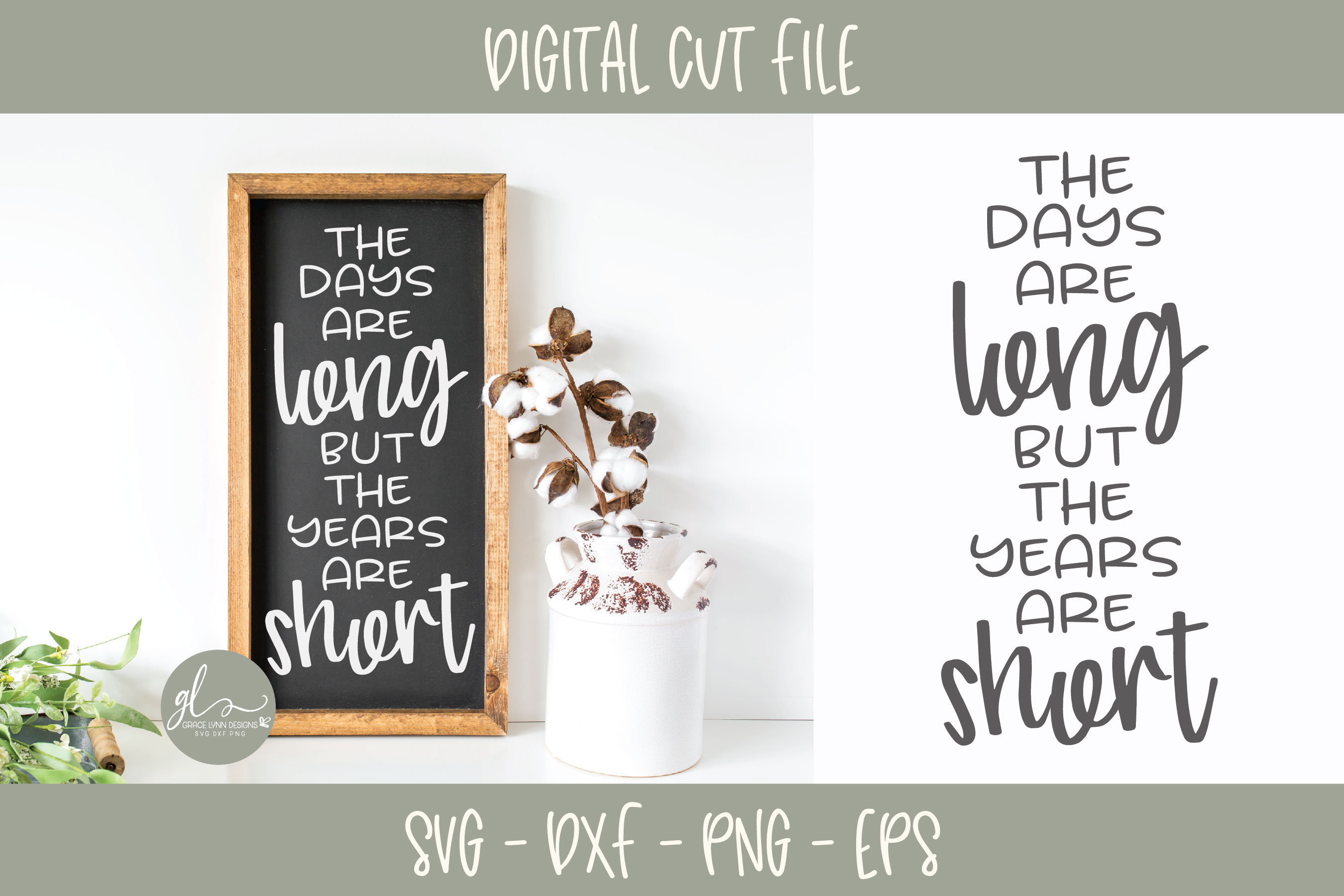 The Days Are Long But The Years Are Short - SVG example image 1