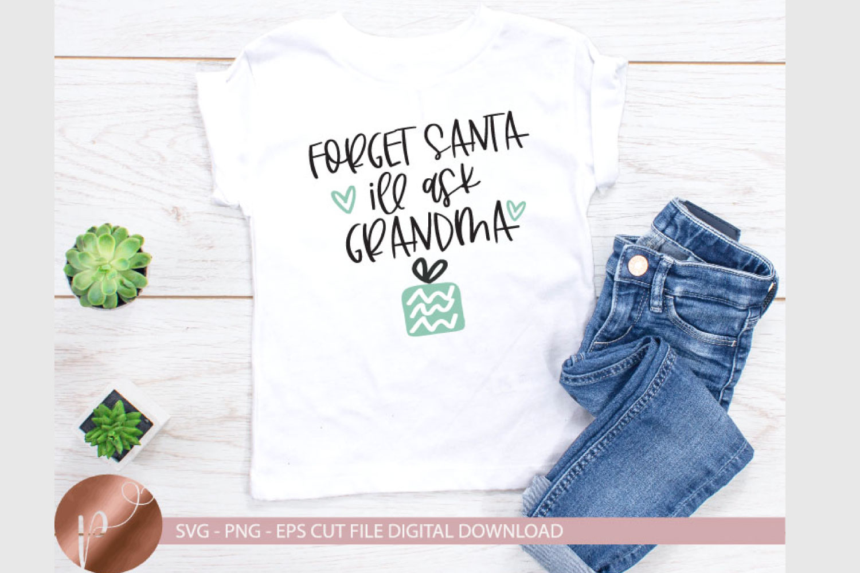 Forget Santa ill Ask Santa svg png epsChristmas shirt design example image 1