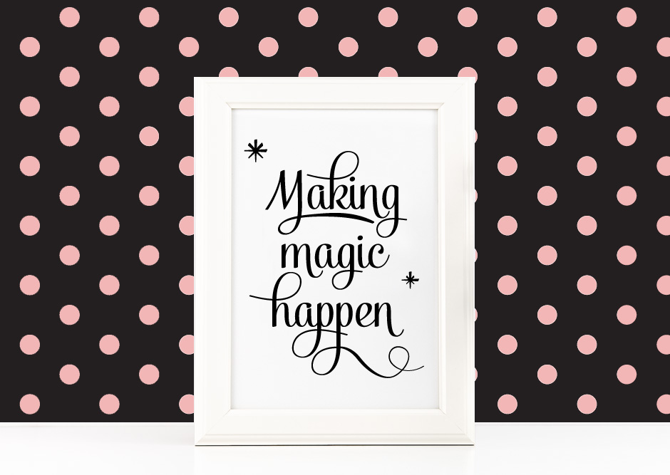 Making Magic Happen Poster Inspirational Quote to Print in Black + SVG files example image 1