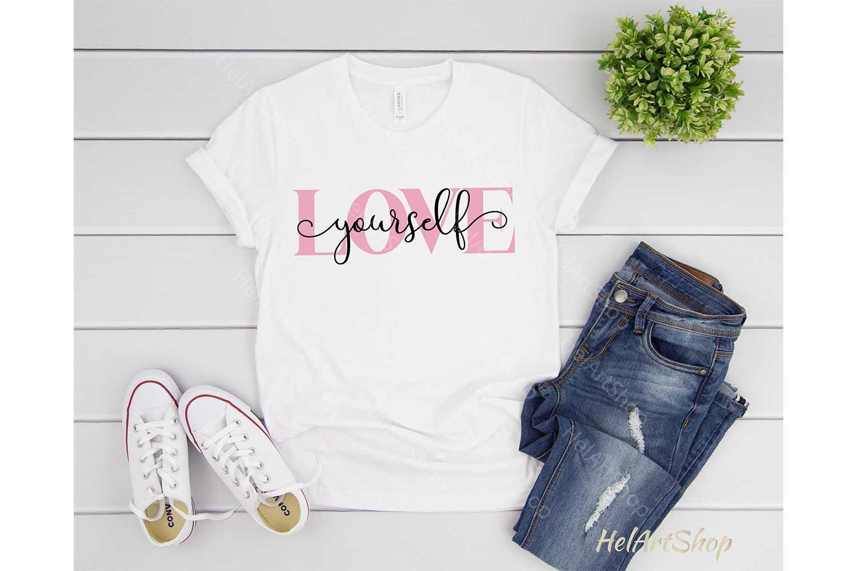 Love Yourself svg, Inspirational svg, Motivational svg example image 2