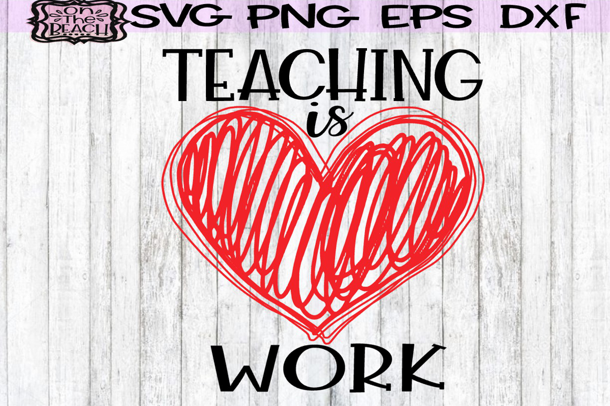 Valentine - TEACHING is HEART WORK - SVG PNG DXF EPS example image 1