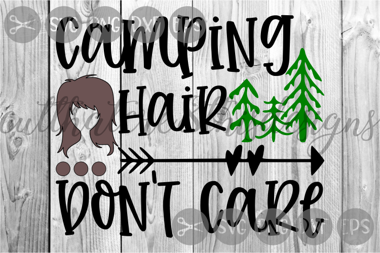 Camping Hair Don't Care, Trees, Arrow, Cute, Cut File, SVG example image 1
