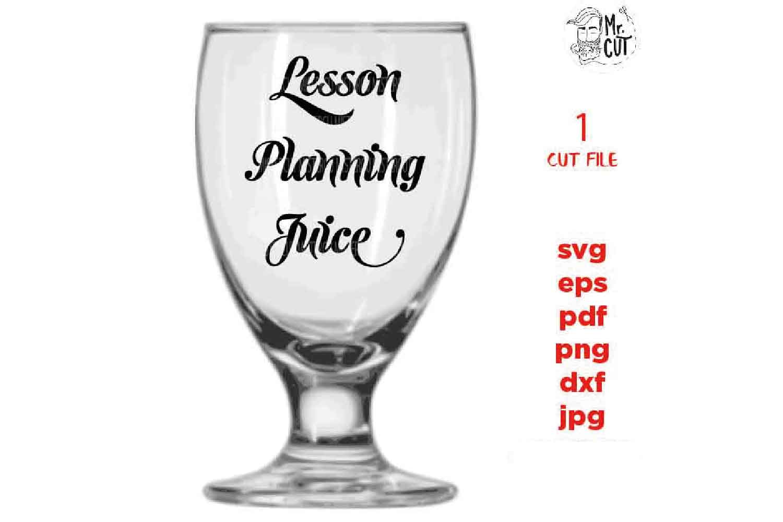 lesson planning juice, Teacher svg, Appreciation svg, funny example image 1