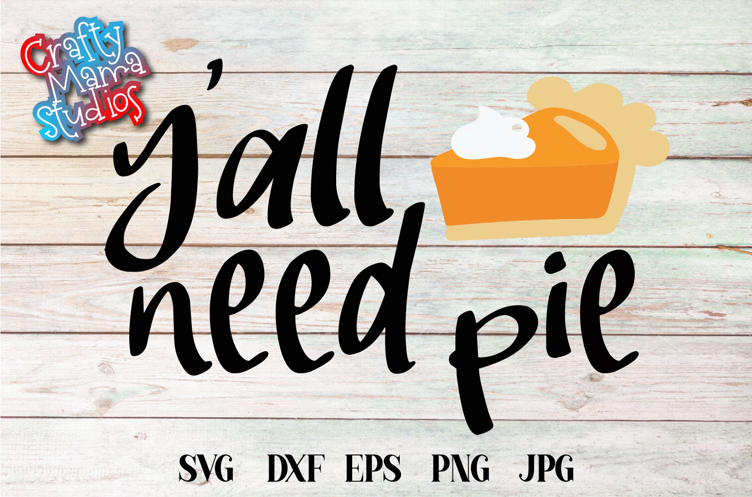 Y'all Need Pie SVG, Thanksgiving Sublimation, PNG Fall EPS example image 2