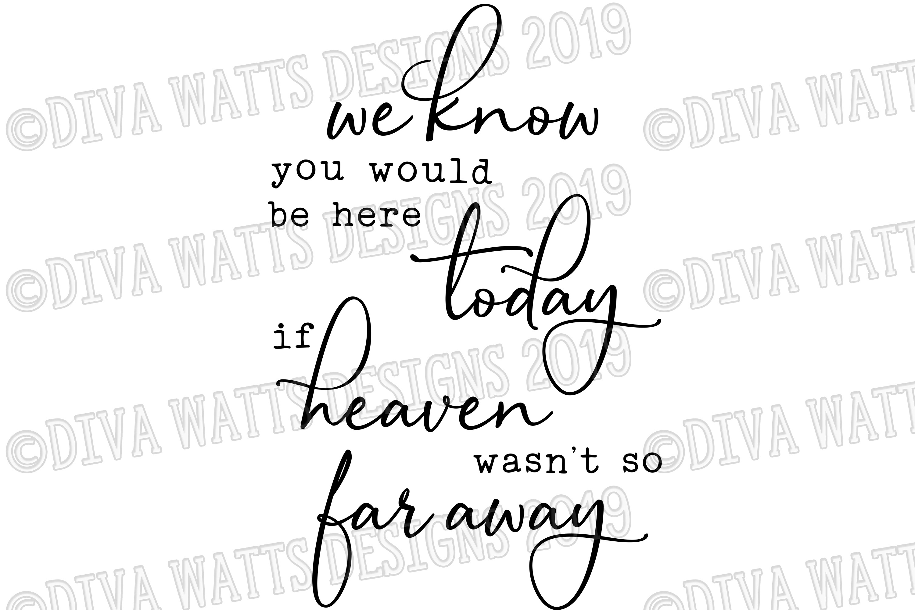 We Know You Would Be Here Today If Heaven Wasn't So Far Away example image 2