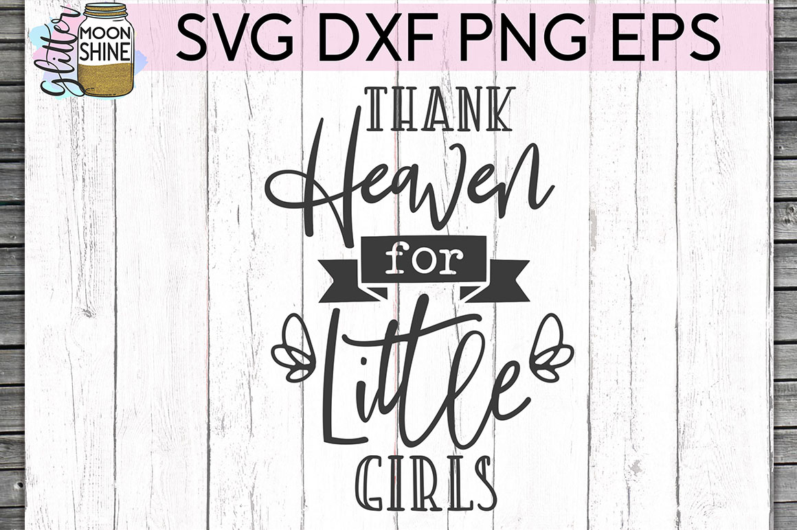 Thank Heaven For Little Girls SVG DXF PNG EPS Cutting Files example image 1