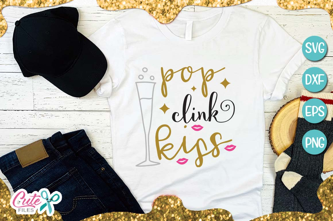 Pop clink kiss, new year SVG for crafter example image 1
