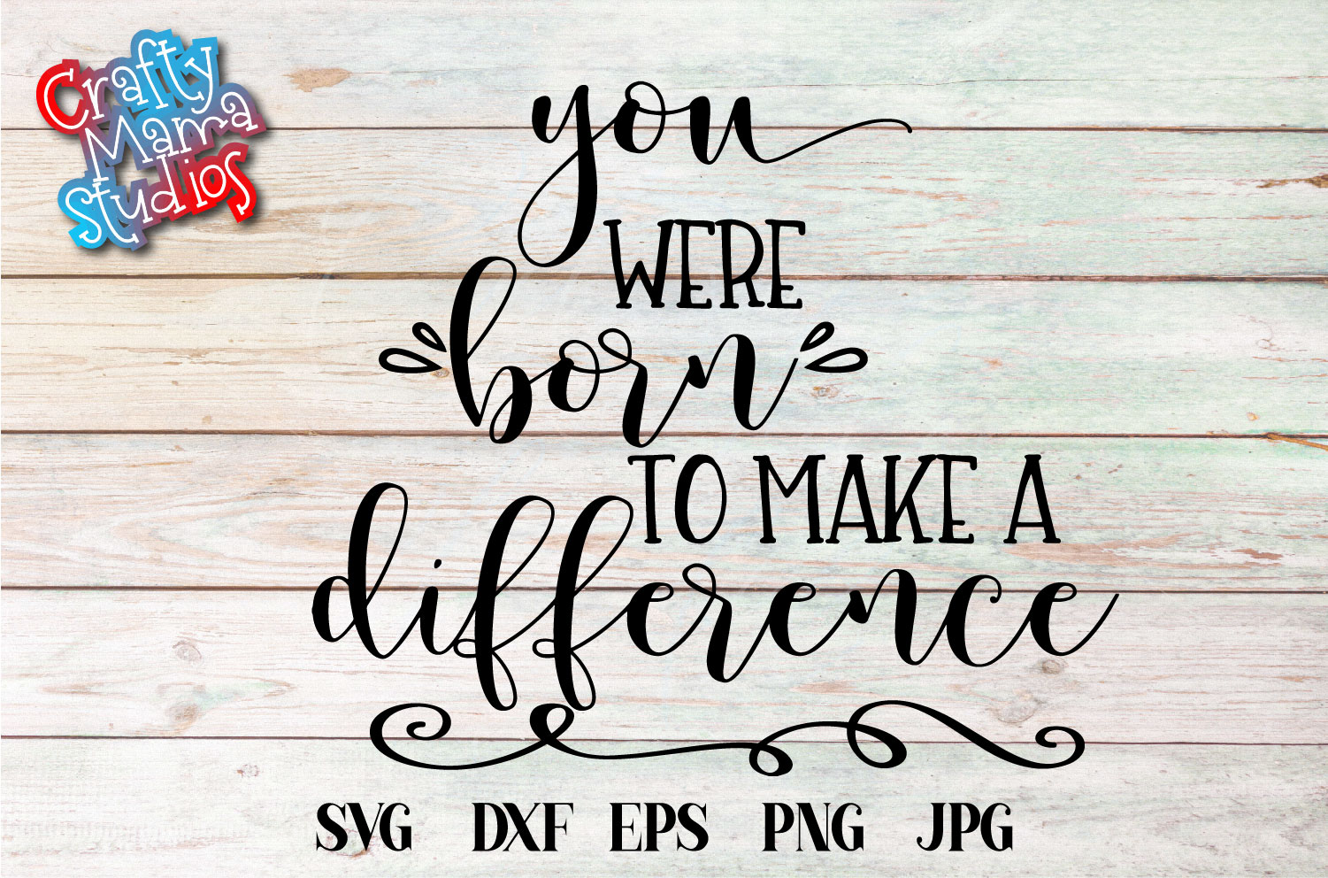 You Were Born To Make A Difference SVG, Be The Change example image 2