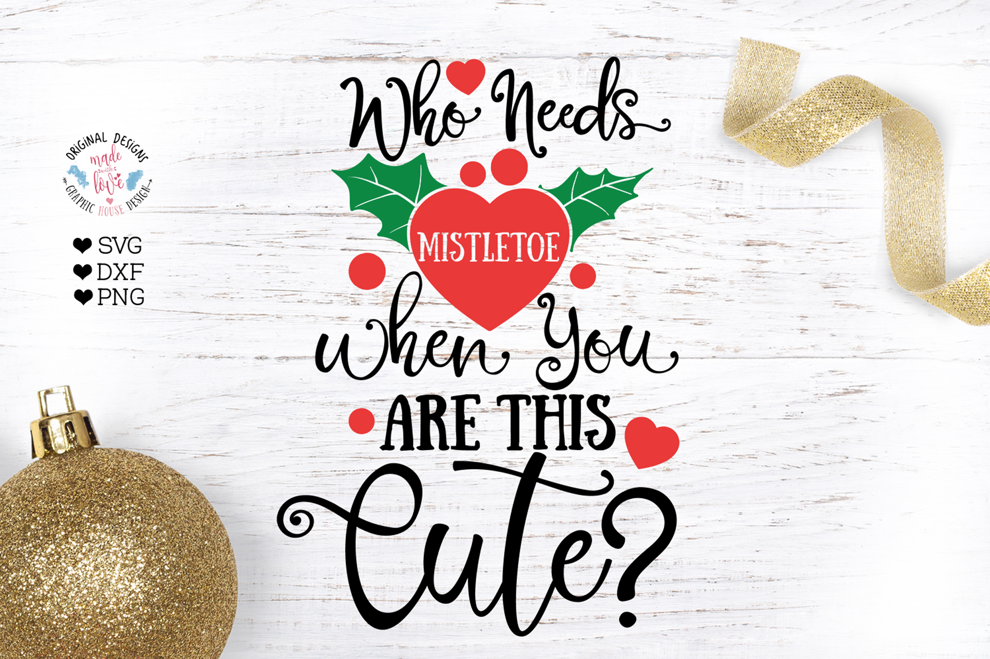 Who needs Mistletoe when you are this cute - Christmas SVG example image 1