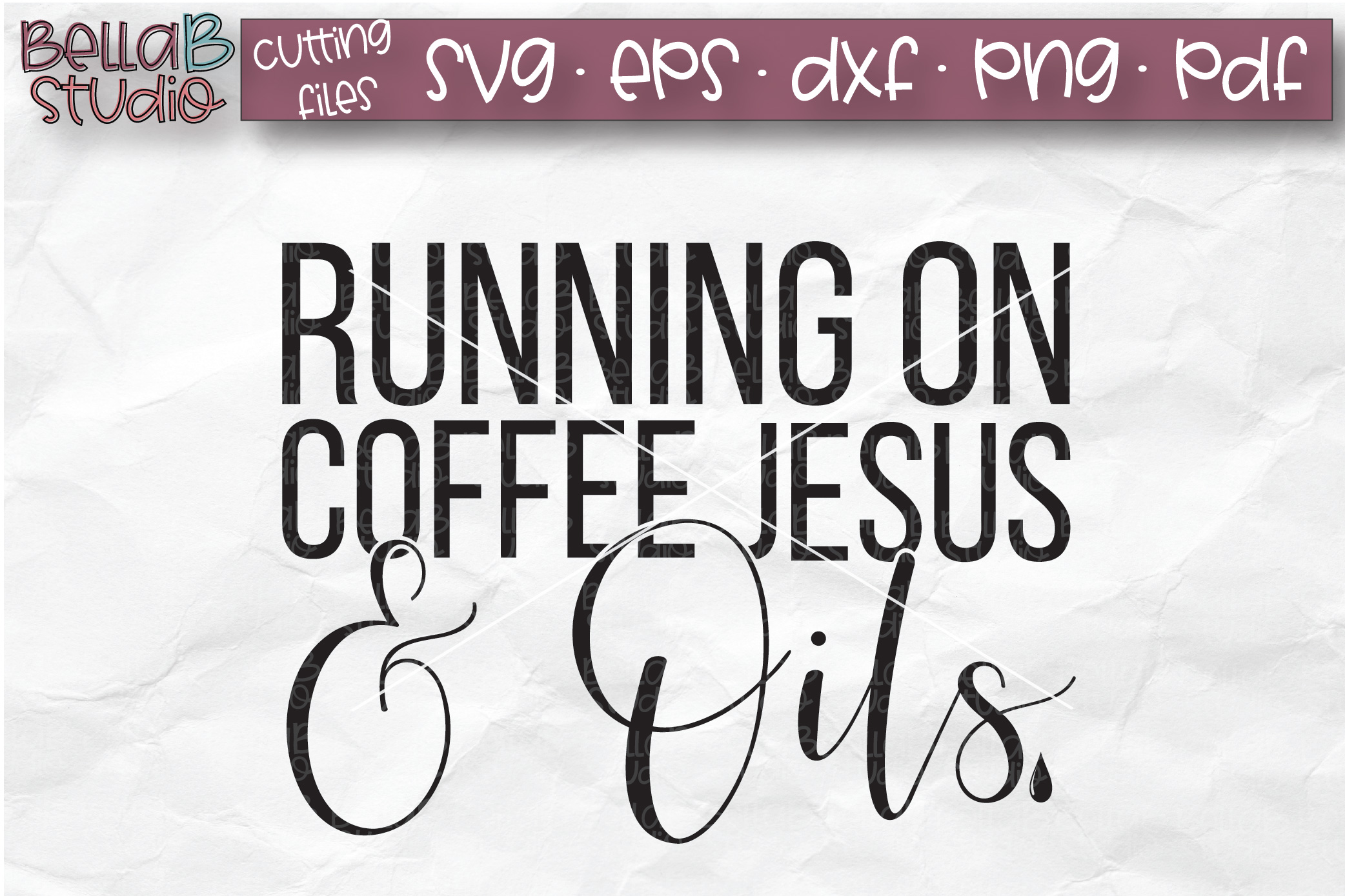 Essential Oils SVG, Running on Coffee Jesus And Oils SVG example image 2