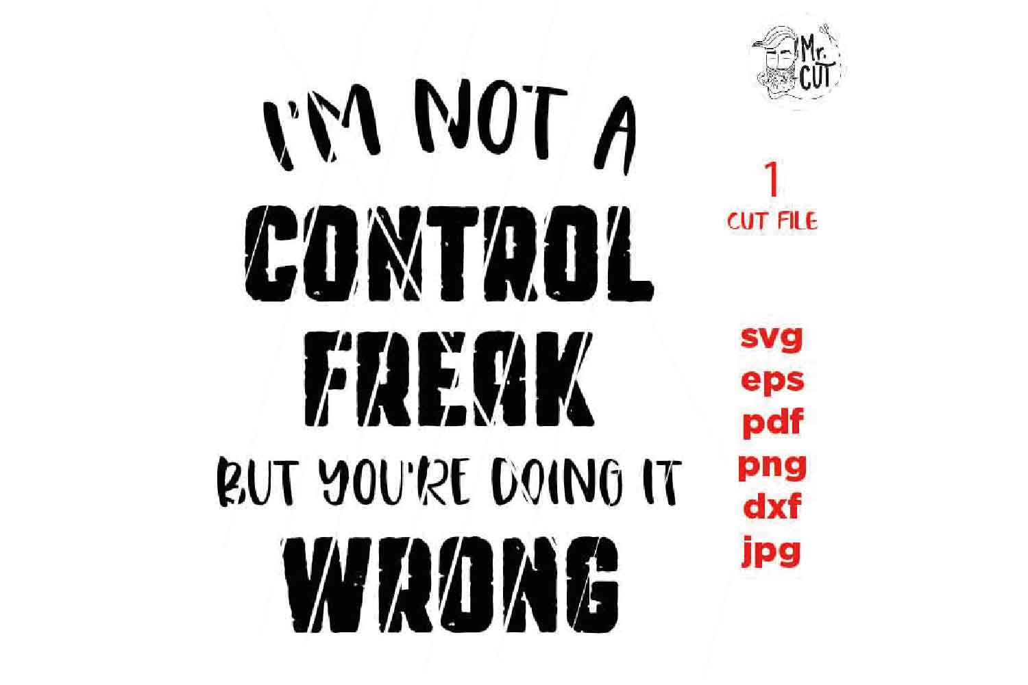 I'm not a Control Freak but you're doing it wrong SVG, South example image 2