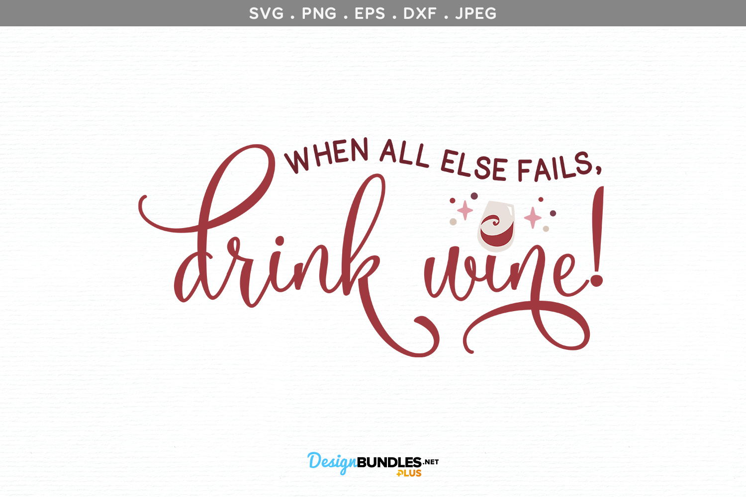 When all Else Fails, Drink Wine SVG example image 2