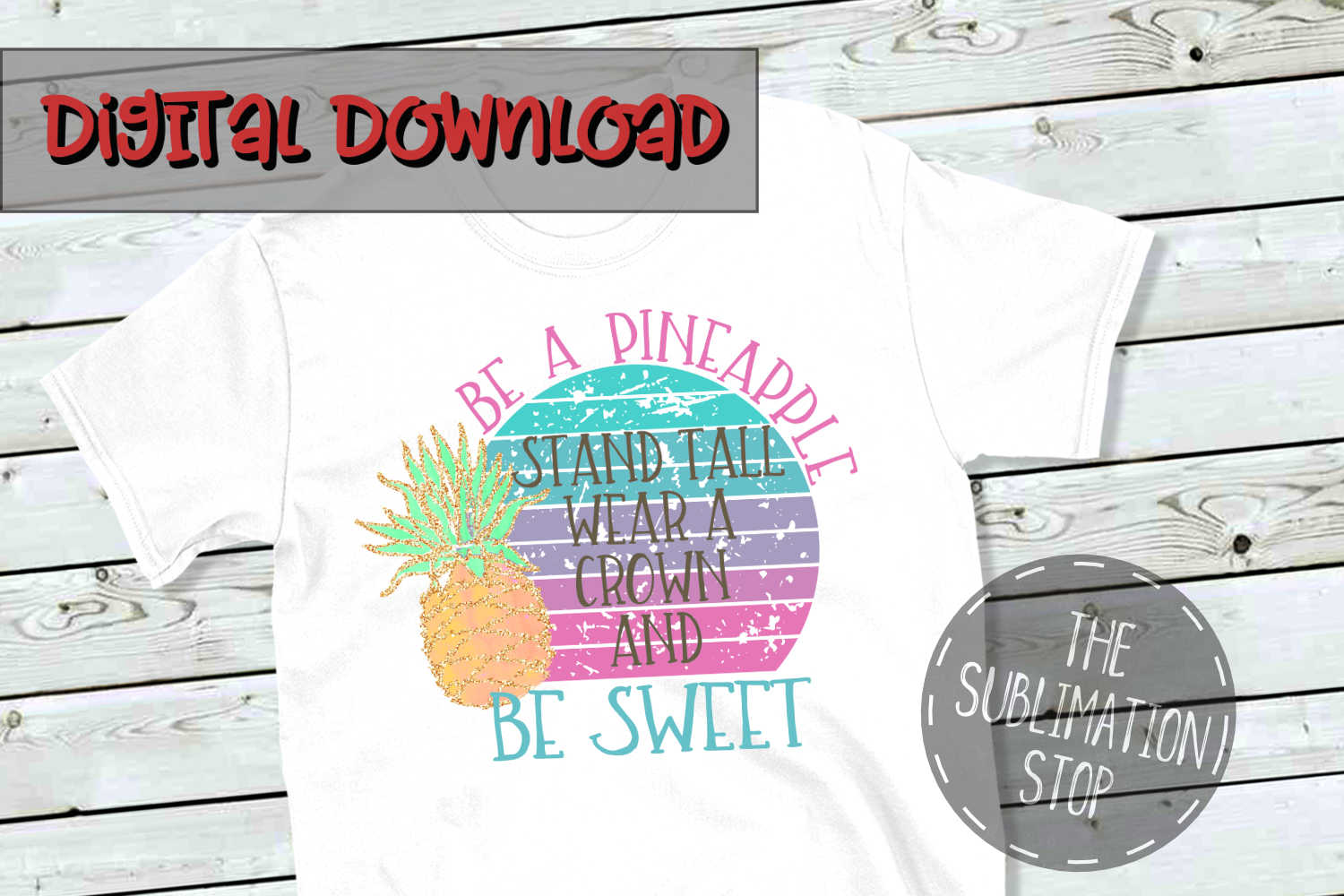 Pineapple Stand Tall Quote - PNG File - Sublimation Design example image 1