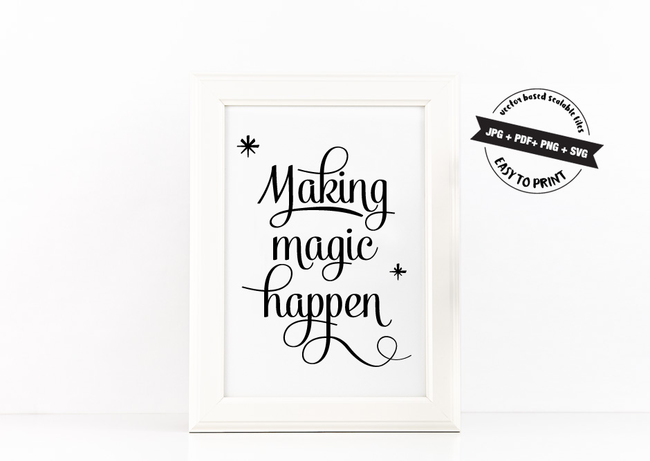 Making Magic Happen Poster Inspirational Quote to Print in Black + SVG files example image 2